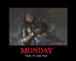 Monday, It's Like That, Loki Hulk Smash